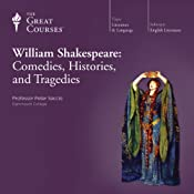 William Shakespeare: Comedies, Histories, and Tragedies | [The Great Courses]
