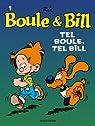 Boule et Bill, tome 1 : Tel Boule, Tel Bill