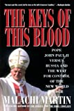 img - for Keys of This Blood: Pope John Paul II Versus Russia and the West for Control of the New World Order book / textbook / text book
