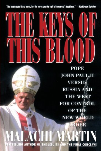 Keys of This Blood: Pope John Paul II Versus Russia and the West for Control of the New World Order: Malachi Martin: 9780671747237: Amazon.com: Books