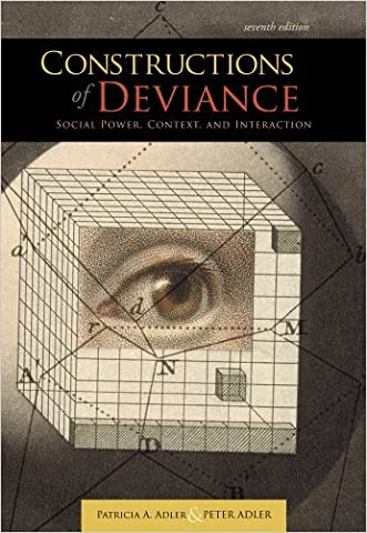 Constructions of Deviance: Social Power, Context, and Interaction: 7th (Seventh) Edition