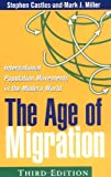 The Age of Migration, Third Edition: International Population Movements in the Modern World (1572309008) by Stephen Castles