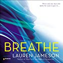 Breathe (       UNABRIDGED) by Lauren Jameson Narrated by Sandra Lea
