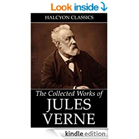 Around the World in Eighty Days and Other Works by Jules Verne (Unexpurgated Edition) (Halcyon Classics)