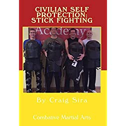 Civilian Self Protection:  Stick Fighting
