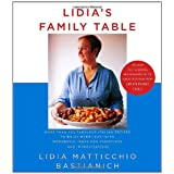 Lidia's Family Table: More Than 200 Fabulous Recipes to Enjoy Every Day-With Wonderful Ideas for Variations and Improvisations ~ David Nussbaum