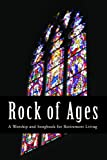 img - for Rock of Ages: A Worship and Songbook for Retirement Living book / textbook / text book