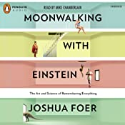 Moonwalking with Einstein | [Joshua Foer]