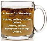 A Poem for Mornings Funny Coffee Mug Perfect Christmas or Birthday Gift 13 oz Glass Cup