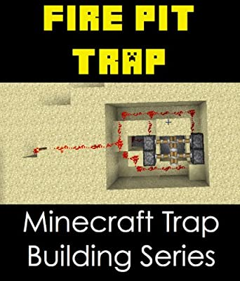 Fire Pit Traps Minecraft Step-by-step Trap Building