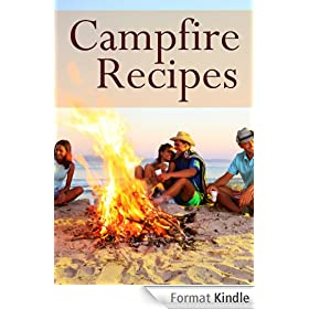 Campfire Recipes :The Ultimate Guide - Over 30 Quick & Easy Recipes (English Edition)