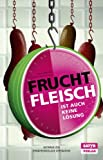 img - for Fruchtfleisch ist auch keine L sung (German Edition) book / textbook / text book