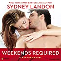 Weekends Required: A Danvers Novel, Book 1 (       UNABRIDGED) by Sydney Landon Narrated by Allyson Ryan