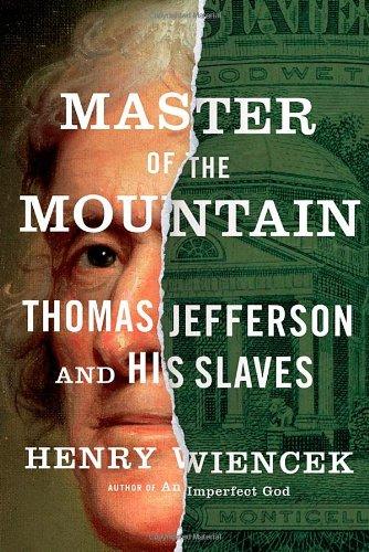 Master of the Mountain: Thomas Jefferson and His Slaves (Master Of The Mountain compare prices)