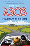 Tom Fort The A303: Highway to the Sun