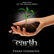 Earth: The Akasha Series, Book 4 | Terra Harmony