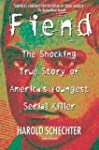 Fiend: The Shocking True Story Of Ame...