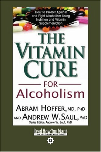 The Vitamin Cure For Alcoholism (Easyread Comfort Edition): Orthomolecular Treatment Of Addictions