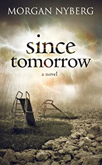 Since Tomorrow by Morgan Nyberg ebook deal
