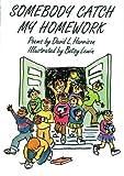 Somebody Catch My Homework (Wordsong) (1563975203) by Harrison, David L.