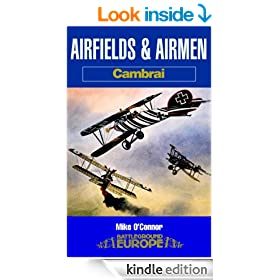 Airfields and Airmen : Cambrai (Battleground Europe)