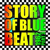 Story of Blue Beat 1962, Part 3
