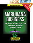 Marijuana Business: How to Open and S...