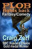 Plob fights back - a humorous fantasy