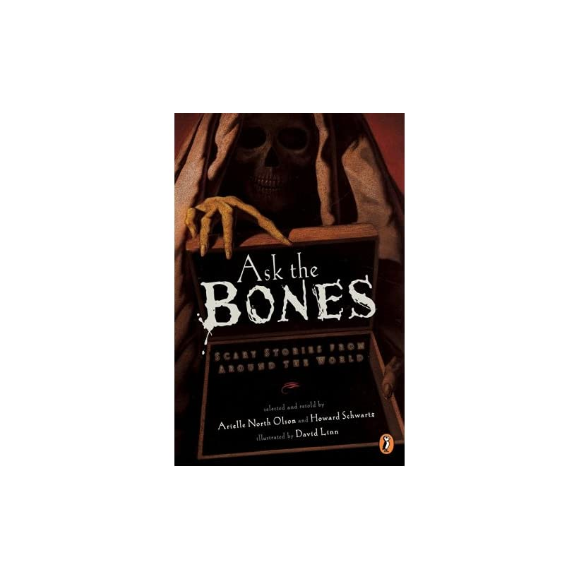 Ask The Bones Scary Stories From Around The World (Turtleback School