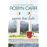 Never Too Late ~ Robyn Carr