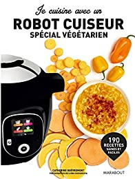 Je cuisine végétarien avec un robot cuiseur