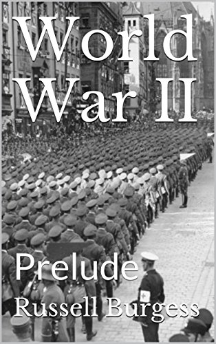 Free Kindle Book : World War II: Prelude (World War II Month by Month Book 1)