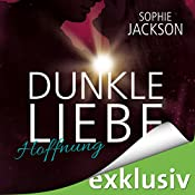 Hoffnung (Dunkle Liebe 2) | Sophie Jackson