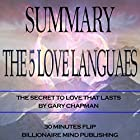 Summary of The 5 Love Languages: The Secret to Love that Lasts by Gary Chapman Hörbuch von  Billionaire Mind Publishing,  30 Minutes Flip Gesprochen von: John Forbes