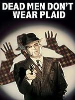 Dead Men Don't Wear Plaid [HD]