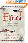 Elfrida: The First Crowned Queen of E...