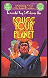 Police Your Planet (0345244656) by Lester del Rey