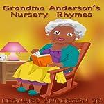 Grandma Anderson's Nursery Rhymes | Leonard Anderson Jr.