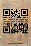 Folk Culture in the Digital Age: The Emergent Dynamics of Human Interaction