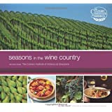 Seasons in the Wine Country: Recipes from The Culinary Institute of America at Greystone