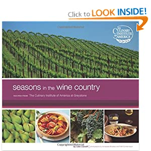 Seasons in the Wine Country: Recipes from The Culinary Institute of America at Greystone Cate Conniff-Dobrich