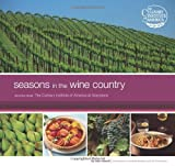 Image of Seasons in the Wine Country: Recipes from The Culinary Institute of America at Greystone