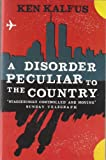 A Disorder Peculiar To the Country (1416522859) by Kalfus, Ken