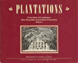 img - for Plantations: Forty-four of Louisiana's most beautiful antebellum plantation homes book / textbook / text book