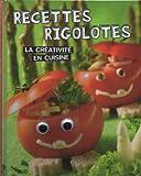 RECETTES RIGOLOTES...