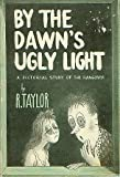 img - for By the dawn's ugly light: A pictorial study of the hang-over / by R. Taylor book / textbook / text book