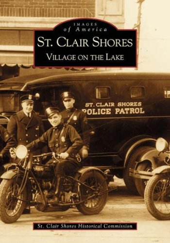 St. Clair Shores: Village on the Lake (MI) (Images of America)