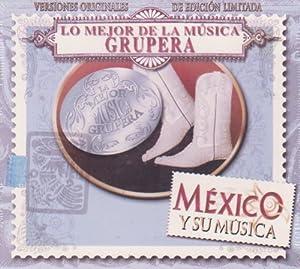 """Lo Mejor De La Musica Grupera """"Mexico Y Su Musica"""" 100 Anos De Musica"""