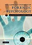 The Cambridge Handbook of Forensic Psychology (Cambridge Handbooks in Psychology)