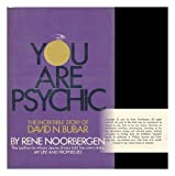 You Are Psychic: The Incredible Story of David N. Bubar. (0688028276) by Noorbergen, Rene.